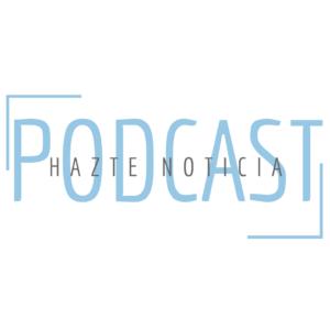 podcast hazte noticia
